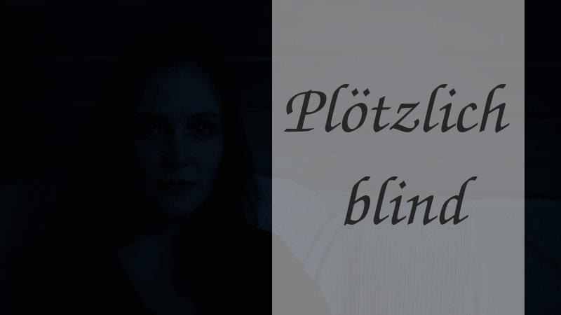 Plötzlich blind