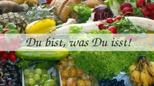 Du bist, was Du isst! - Obst und Gemüse