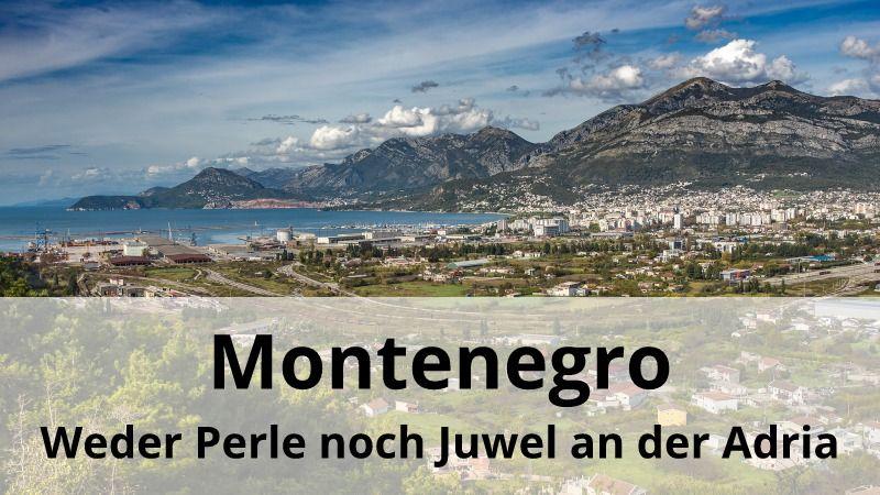 Montenegro: Weder Perle noch Juwel an der Adria